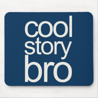 Cool Story Bro Navy Sans Serif Mouse Pad