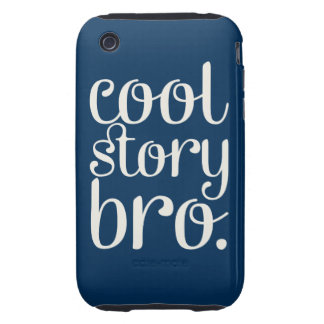 Cool Story Bro Navy Tough iPhone 3 Case