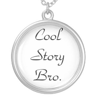 Cool Story Bro-Necklace Silver Plated Necklace