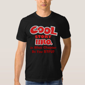 Cool Story Bro *NEW EDITION* STFU Tee Shirt