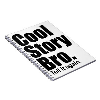 Cool Story Bro. Notebook