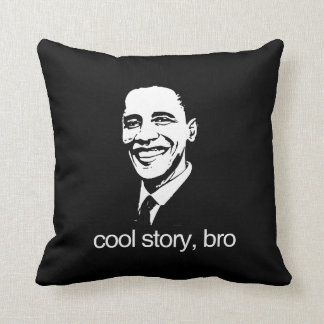 COOL STORY, BRO OBAMA.png Throw Pillows