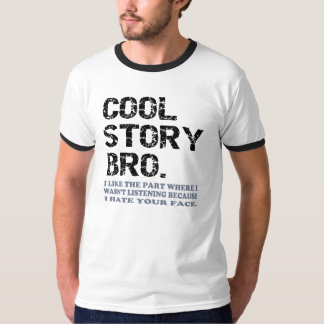 Cool Story Bro - one little thing T-Shirt
