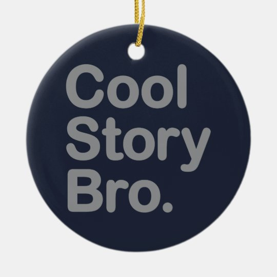 Cool Story Bro. Ornament