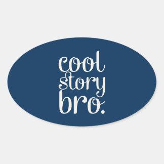 Cool Story Bro Oval Sticker