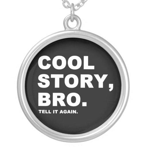 Cool Story Bro Pendants