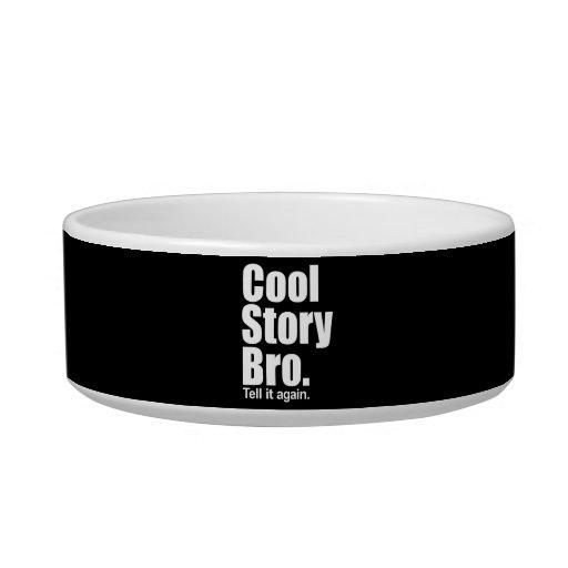 Cool Story Bro. Pet Bowl