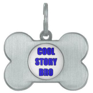 Cool Story Bro Pet Name Tag