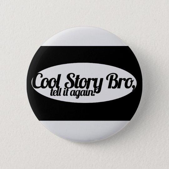 Cool Story Bro Pinback Button
