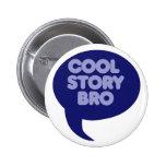 Cool Story Bro Pins