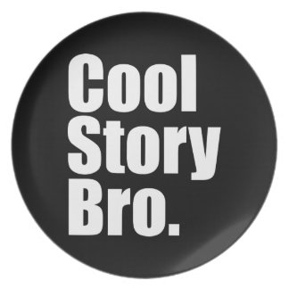Cool Story Bro. Plate