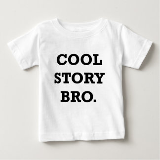 COOL STORY BRO.png Baby T-Shirt