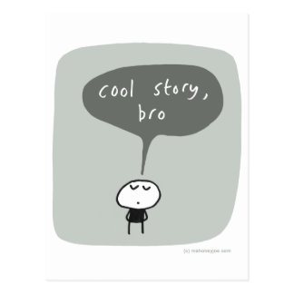 Cool story bro... post card