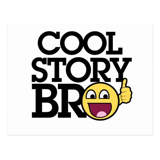 Cool story Bro Post Cards