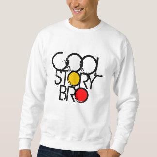 Cool Story Bro Pull Over Sweatshirts