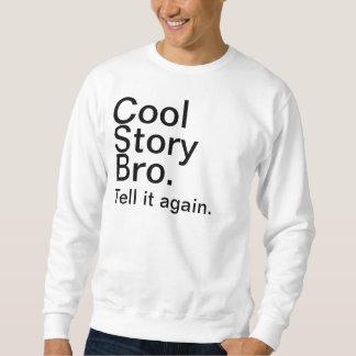 cool story bro pullover sweatshirts