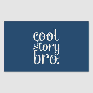 Cool Story Bro Rectangular Sticker