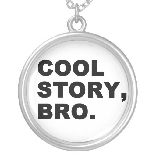 Cool Story Bro Round Pendant Necklace