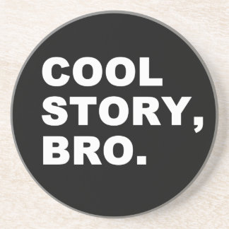 Cool Story Bro Sandstone Coaster