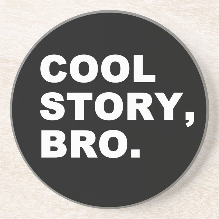 Cool Story Bro Sandstone Coaster