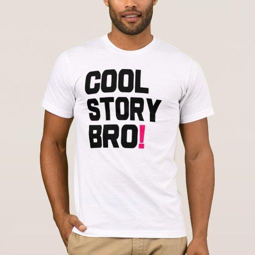 Cool Story Bro shirt. T-Shirt