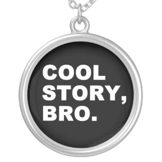 Cool Story Bro Silver Plated Necklace