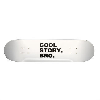 Cool Story Bro Custom Skateboard
