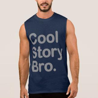 Cool Story Bro. Sleeveless Shirt