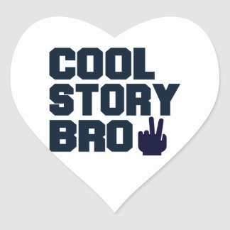 Cool Story Bro Heart Stickers