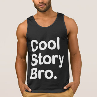 Cool Story Bro. Tank Top