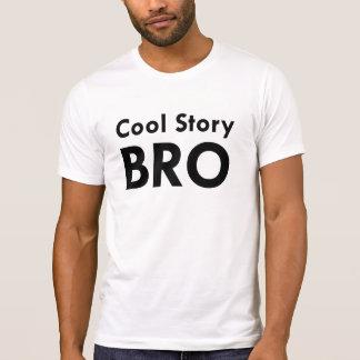 Cool Story Bro Tee Shirt
