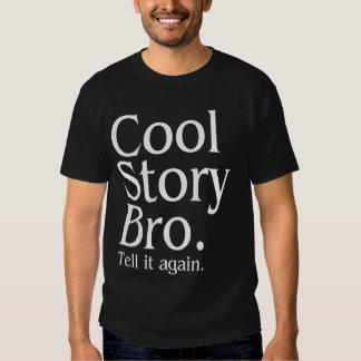Cool Story Bro. Tell it again.1 T-shirt
