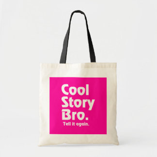 Cool Story Bro. Tell it again.3 Budget Tote Bag