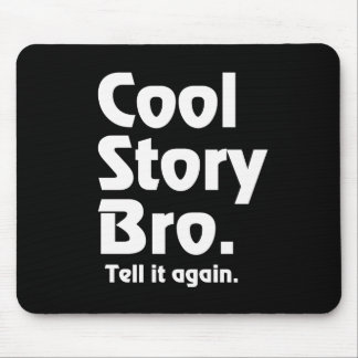 Cool Story Bro. Tell it again.3 Mouse Pad