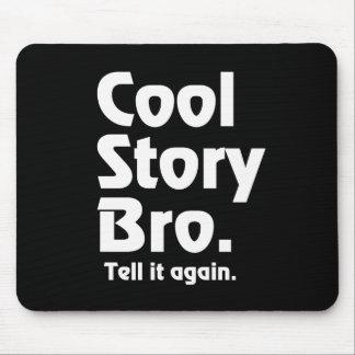 Cool Story Bro. Tell it again.3 Mousepad
