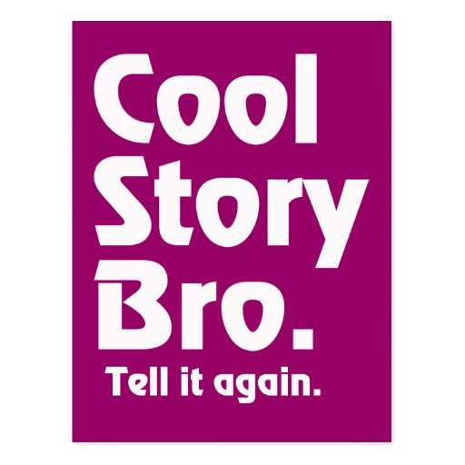Cool Story Bro. Tell it again.3 Post Cards
