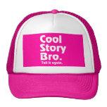 Cool Story Bro. Tell it again.3 Trucker Hat