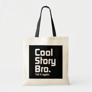 Cool Story Bro. Tell it again. 5 Budget Tote Bag