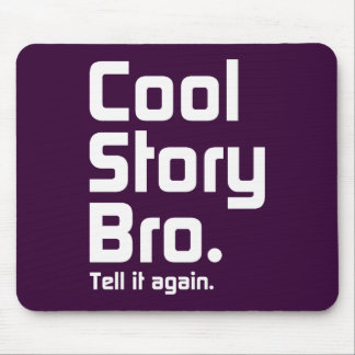 Cool Story Bro. Tell it again. 5 Mouse Pad