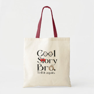 Cool Story Bro. Tell it again. 7 Budget Tote Bag