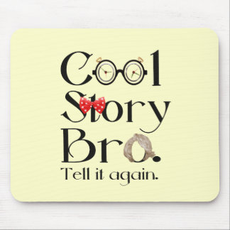 Cool Story Bro. Tell it again. 7 Mouse Pad