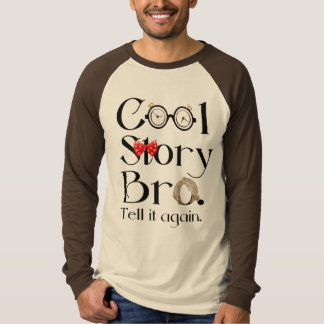 Cool Story Bro. Tell it again. 7 Tee Shirt