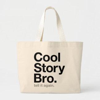 cool story bro. tell it again. jumbo tote bag