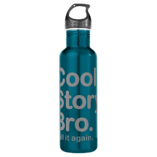Cool Story Bro. Tell it again. Bottle 24oz Water Bottle
