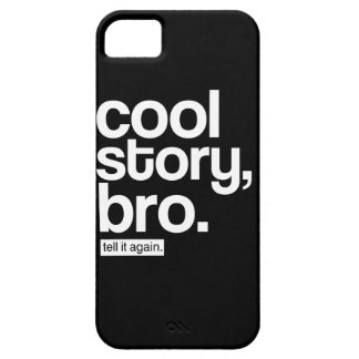 Cool Story, Bro. Tell it Again. iPhone 5 Covers