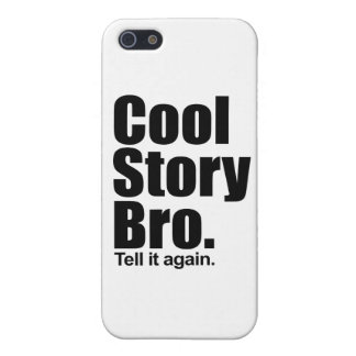 Cool Story Bro. Tell it again Case For iPhone SE/5/5s