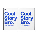 Cool Story Bro. Tell it Again Cover For iPad Mini