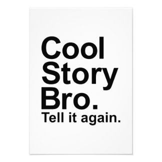 Cool story bro tell it again custom announcements
