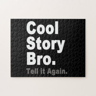 Cool Story Bro. Tell it Again. Funny Internet Meme Jigsaw Puzzle