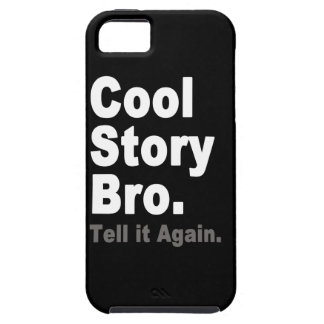 Cool Story Bro Tell it Again Funny Internet Saying iPhone SE/5/5s Case